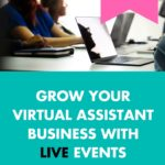 Grow Your Virtual Assistant Business with Live Events