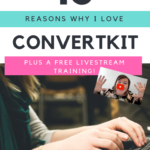 10 Reasons Why I Love ConvertKit