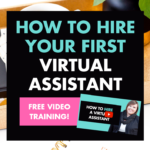 How to Hire Your First Virtual Assistant