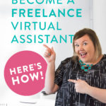 Become a Freelance VA (Here's How!)